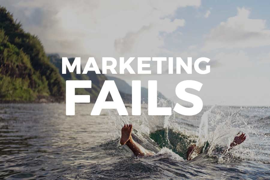 Marketing Fails: And how to avoid them